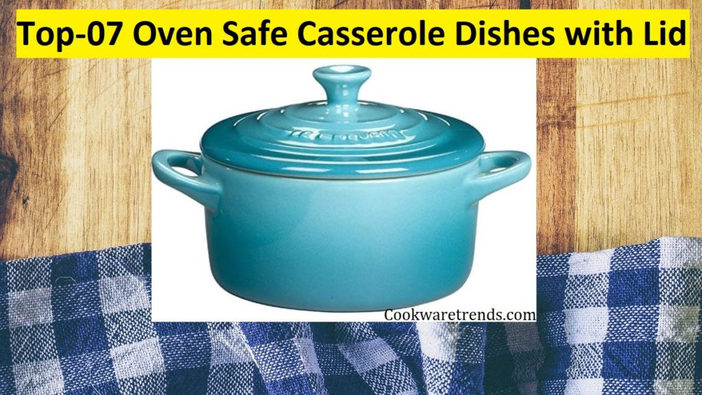 Oven Safe Casserole Dishes with Lid