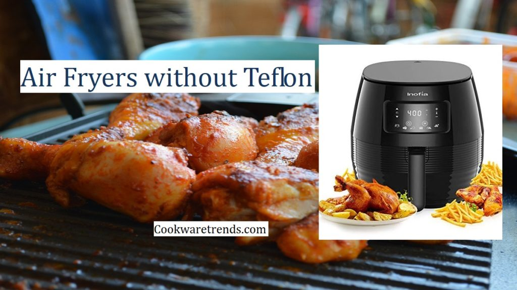 Air Fryer without Teflon