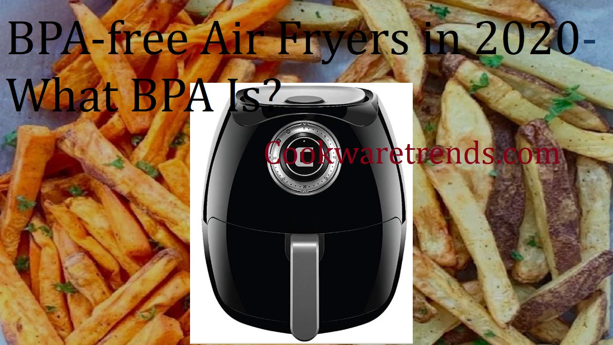BPA-free Air Fryers
