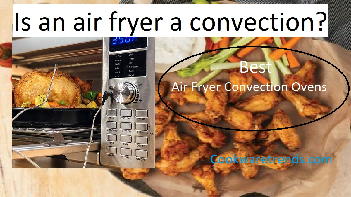 Best Air Fryer Convection Ovens