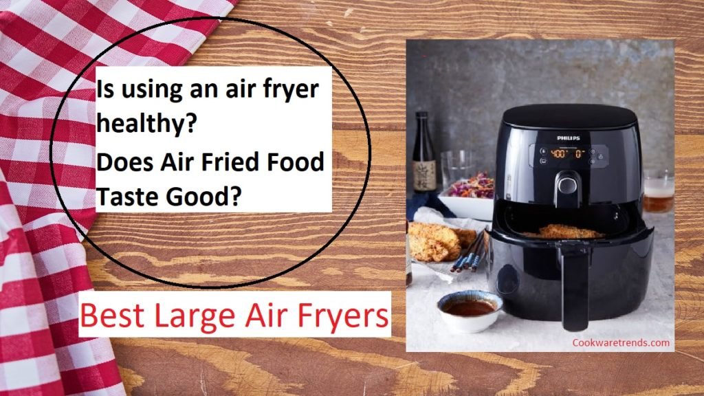 6 Best Large Family Air Fryers
