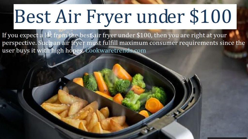 best-air-fryer-under-100