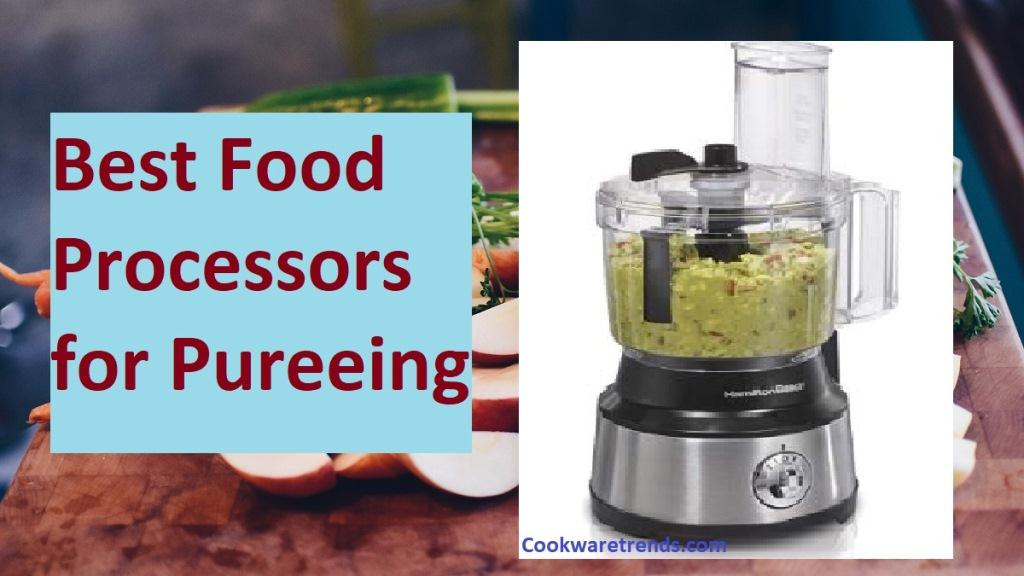 Best-Food-Processors-for-Pureeing-1