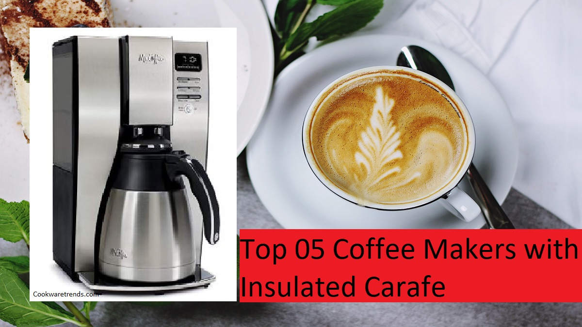 Top 05 Coffee Maker with Insulated Carafe