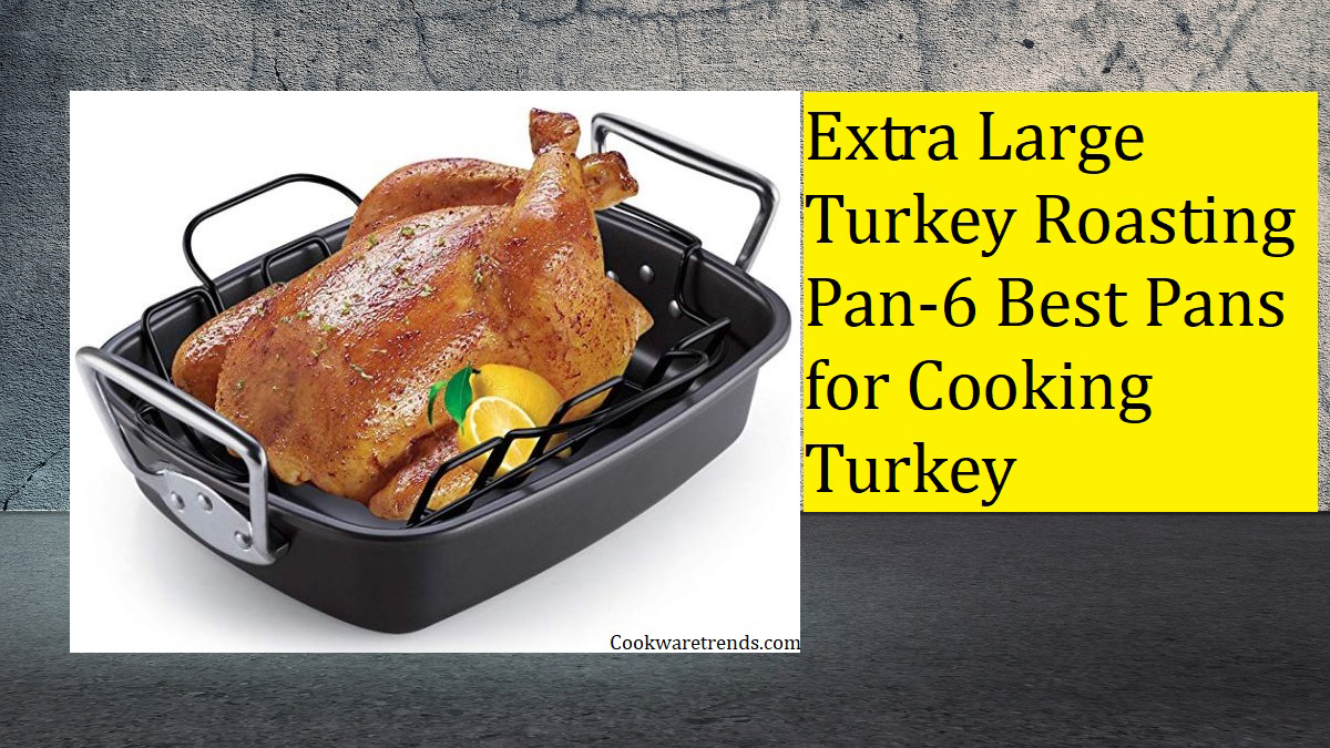 Extra Large Turkey Roasting Pan