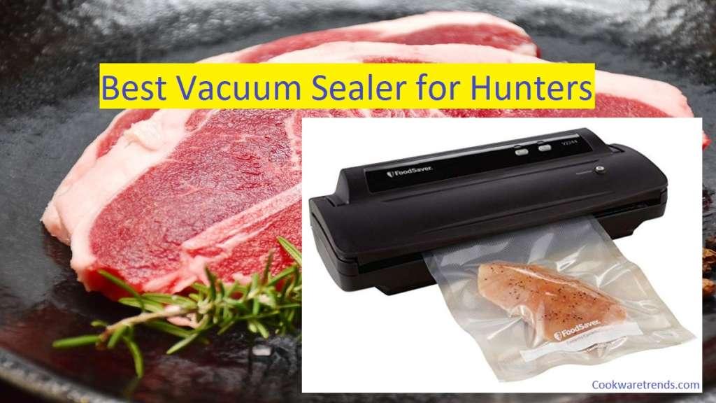 Best Vacuum Sealer for Hunters