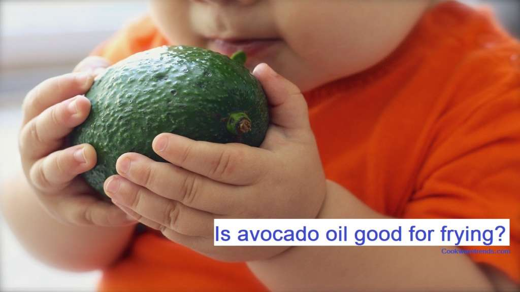 Is avocado oil good for frying?