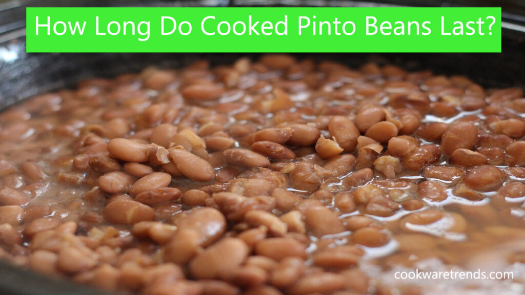 How Long Do Cooked Pinto Beans Last