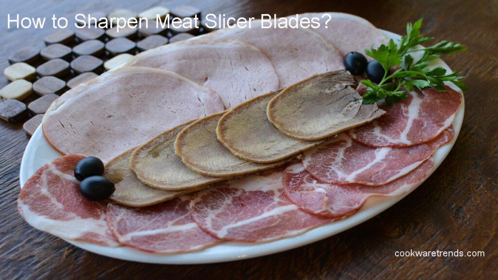 How to Sharpen Meat Slicer Blade