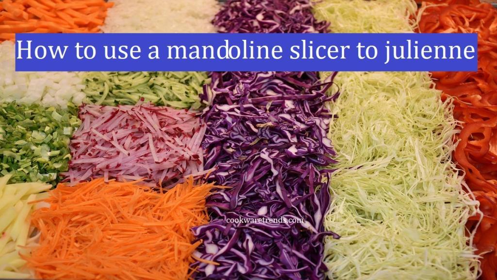 How-to-use-a-mandoline-slicer-to-julienne