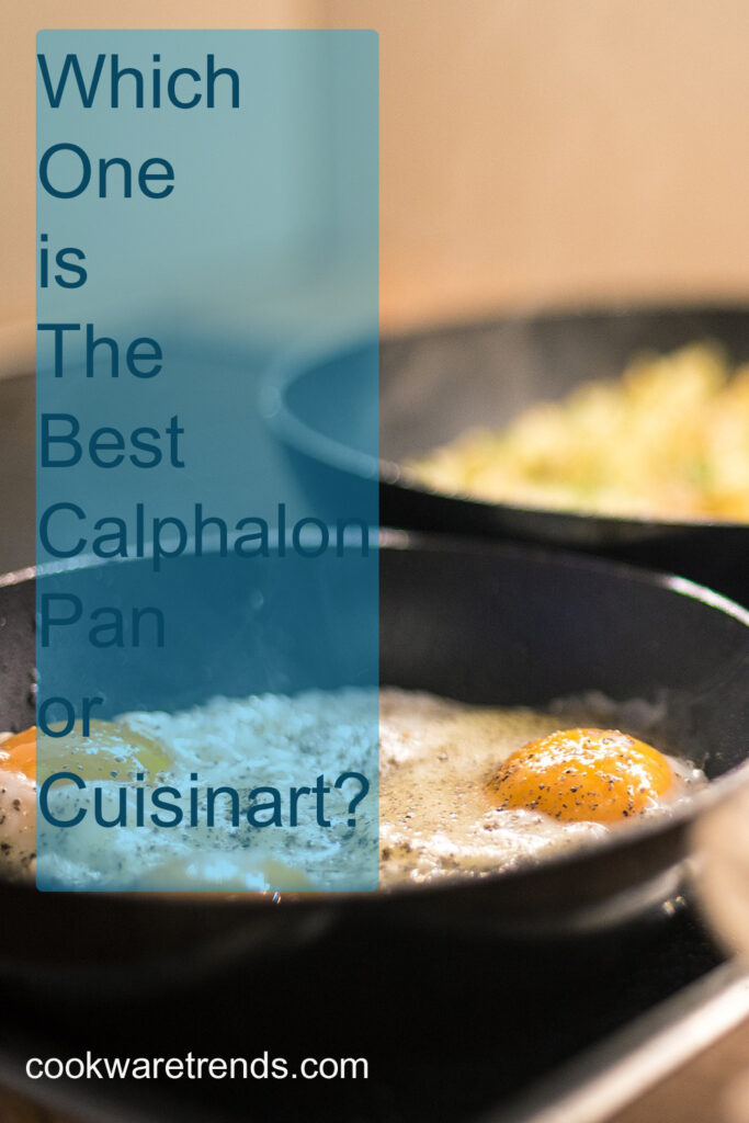 Calphalon Pan Vs Cuisinart Pan