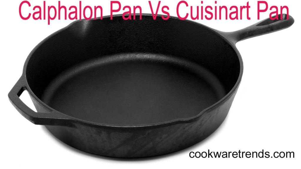 Calphalon-Vs-Cuisinart-Pan