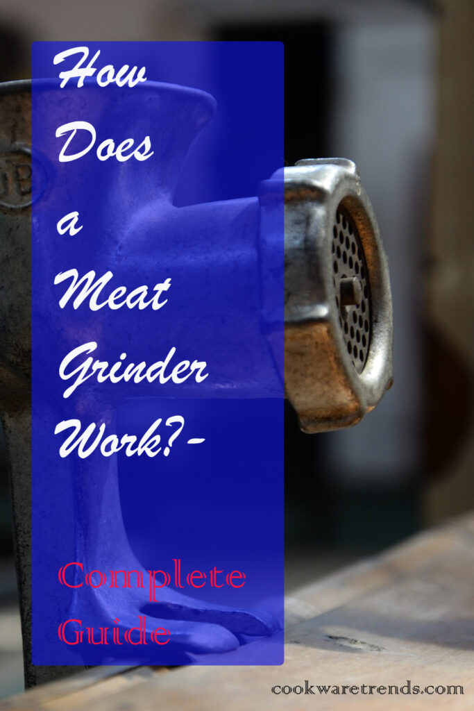 How does a meat grinder work?