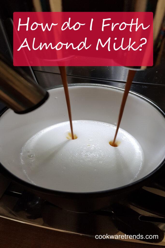 best milk frother for almond milk
