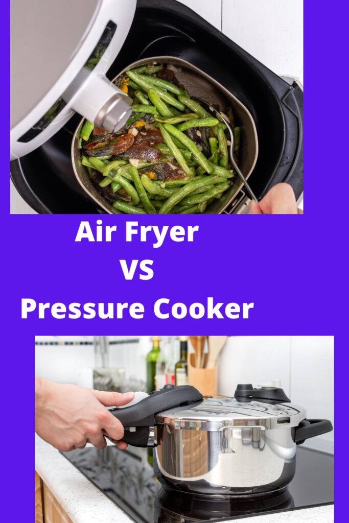 Air Fryer VS Pressure Cooker