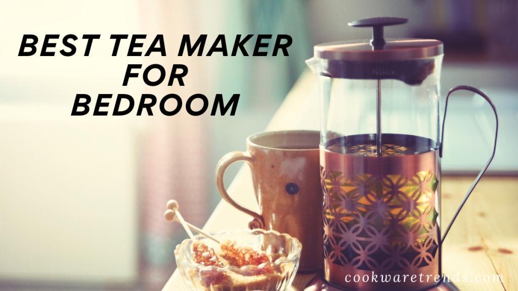 Best-tea-maker-for-bedroom