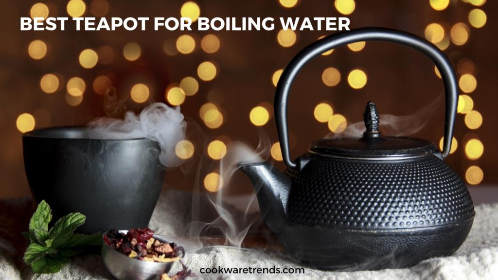 Best-teapot-for-boiling-water-copy