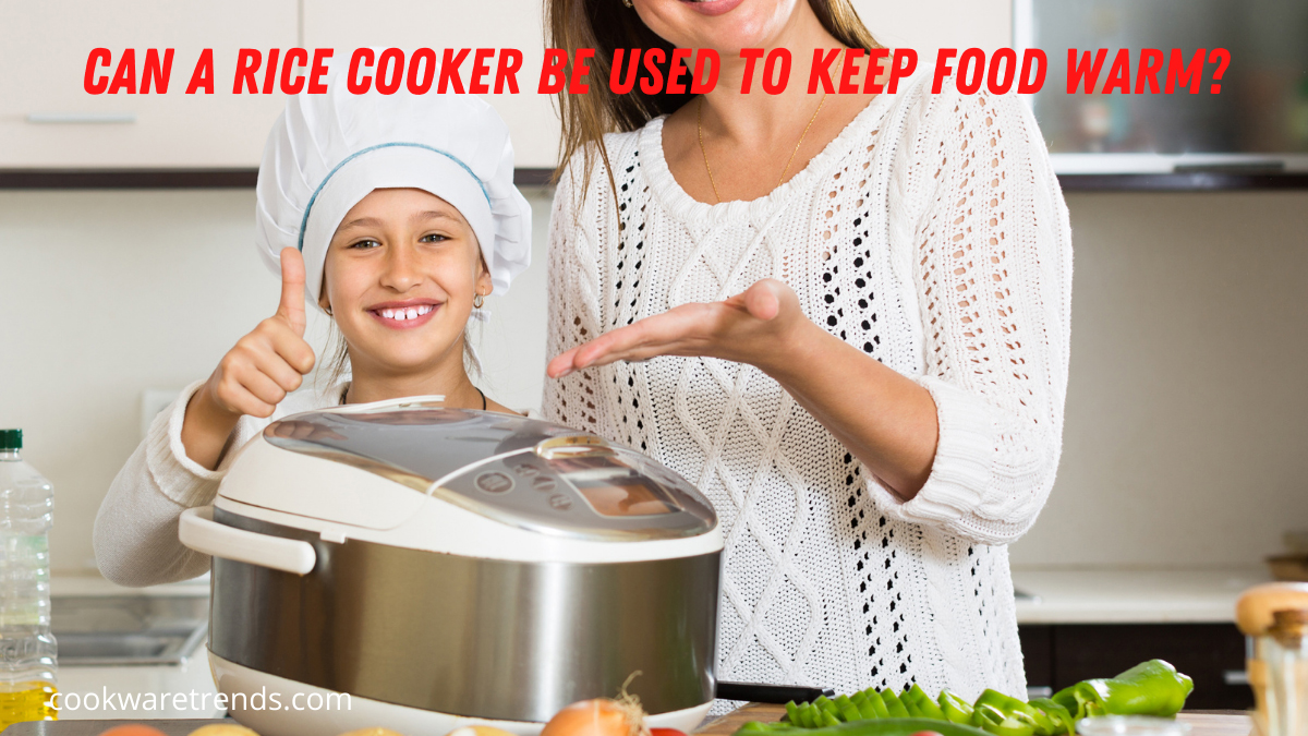Can a rice cooker be used to keep food warm