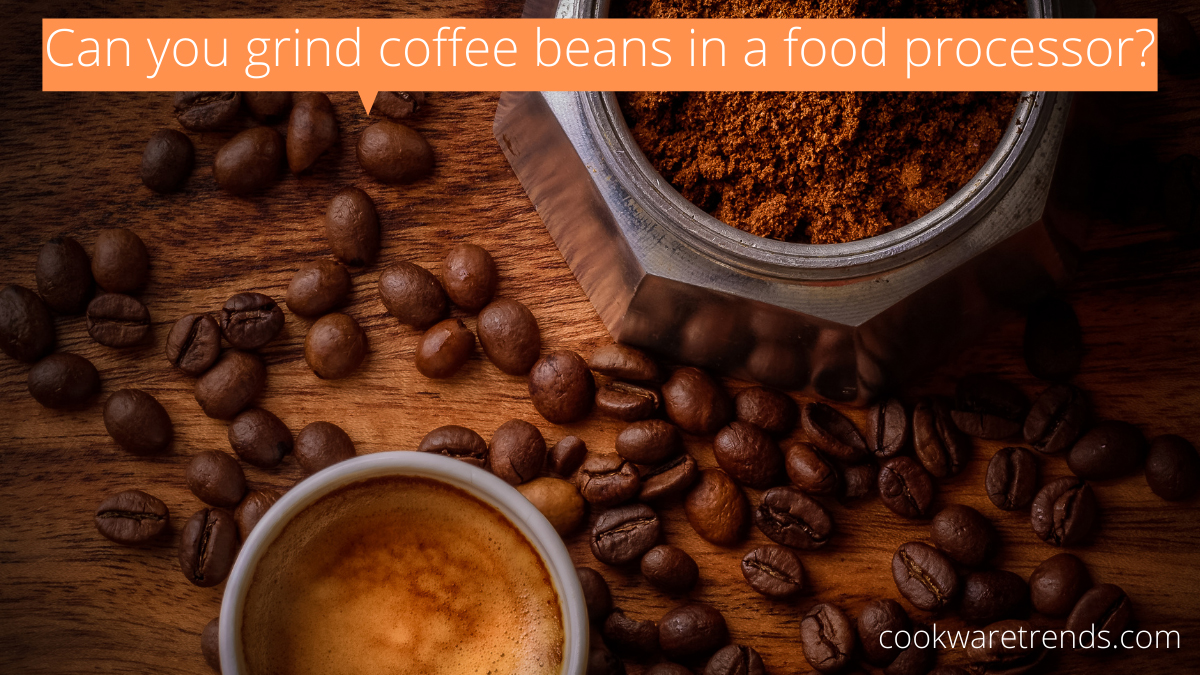 Can you grind coffee beans in a food processor_