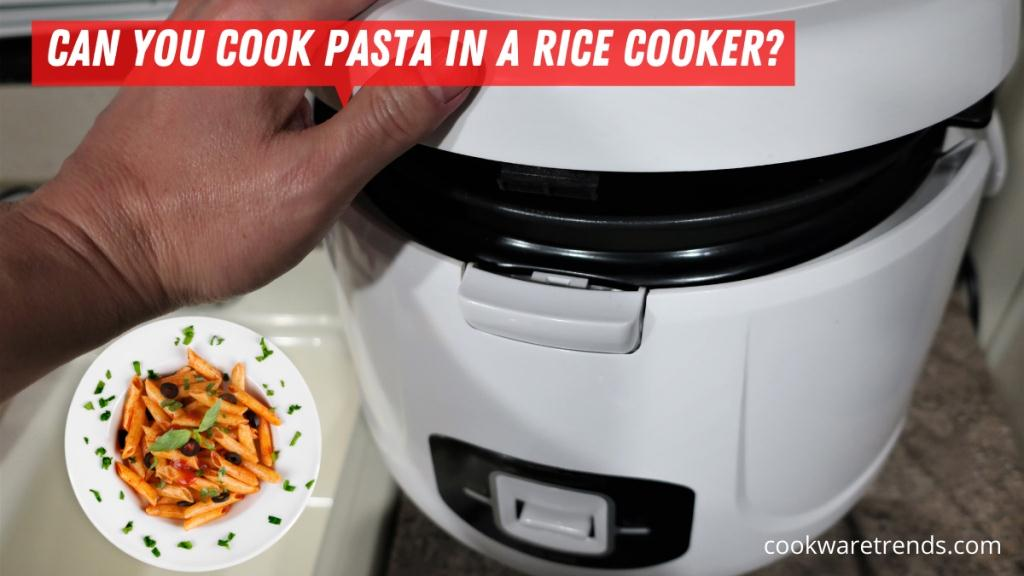 Can-you-cook-pasta-in-a-rice-cooker_-copy
